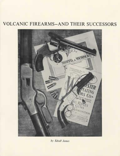 Volcanic Firearms and Their Successors by Edsall James